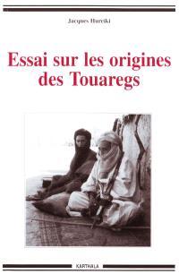 Essai sur les origines des Touaregs : herméneutique culturelle des Touaregs de la région de Tombouctou