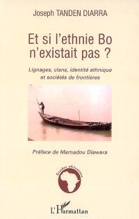 Et si l'ethnie Bo n'existait pas ? : lignages, clans, identité ethnique et sociétés de frontières