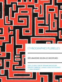 Ethnographies plurielles : déclinaisons selon les disciplines