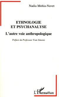 Ethnologie et psychanalyse : l'autre voie anthropologique