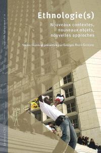Ethnologie(s) : nouveaux contextes, nouveaux objets, nouvelles approches