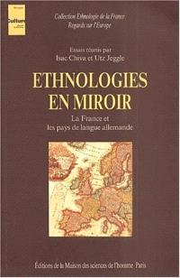 Ethnologies en miroir : la France et les pays de langue allemande : essais