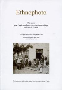 Ethnophoto : thésaurus pour l'analyse de la photographie ethnographique du domaine français