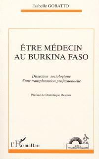 Etre médecin au Burkina Faso : dissection sociologique d'une transplantation professionnelle