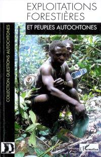 Exploitations forestières et peuples autochtones