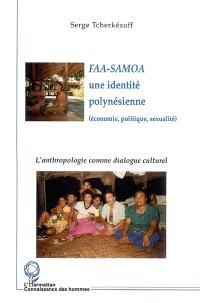 Faasamoa, une identité polynésienne : économie, politique, sexualité : l'anthropologie comme dialogue culturel