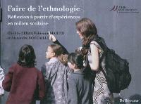 Faire de l'ethnologie : réflexion à partir d'expériences en milieu scolaire