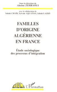 Familles d'origine algérienne en France : étude sociologique des processus d'intégration