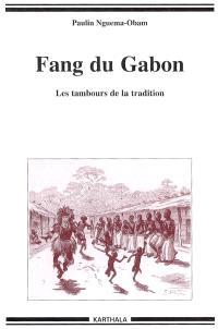 Fang du Gabon : les tambours de la tradition