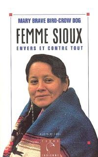 Femme sioux : envers et contre tout