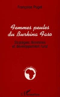 Femmes peules du Burkina Faso : stratégies féminines et développement rural