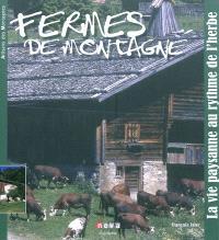 Fermes de montagne : la vie paysanne au rythme de l'herbe