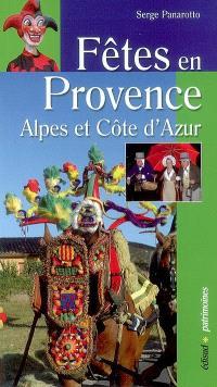 Fêtes en Provence, Alpes du Sud et Côte d'Azur