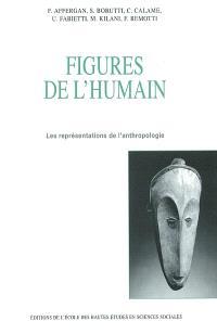 Figures de l'humain : les représentations de l'anthropologie