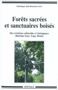 Forêts sacrées et sanctuaires boisés : des créations culturelles et biologiques (Burkina Faso, Togo, Bénin)