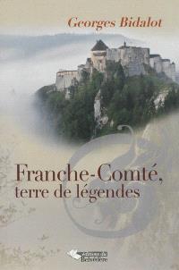 Franche-Comté, terre de légendes