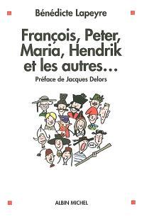 François, Peter, Maria, Hendrik et les autres