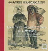 Galerie armoricaine : costumes & vues pittoresques de la Bretagne : Loire-Inférieure, Morbihan, Finistère, Côte-du-Nord, Ille-& -Vilaine