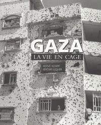 Gaza, la vie en cage