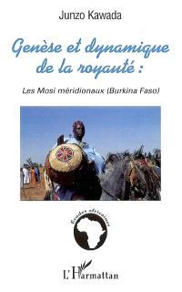 Genèse et dynamique de la royauté : les Mosi méridionaux (Burkina Faso)