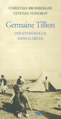 Germaine Tillion : une ethnologue dans le siècle