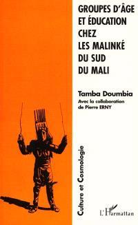 Groupes d'âge et éducation chez les Malinké du sud du Mali