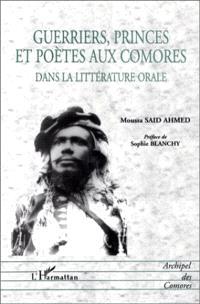 Guerriers, princes et poètes aux Comores dans la littérature orale