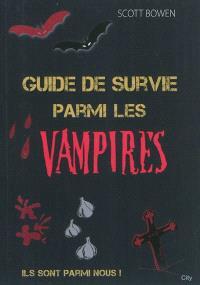 Guide de survie parmi les vampires