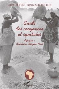 Guide des croyances et symboles : Afrique : Bambara, Dogon, Peul
