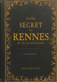 Guide secret de Rennes et de ses environs