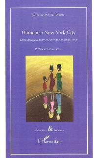 Haïtiens à New York City : entre Amérique noire et Amérique multiculturelle