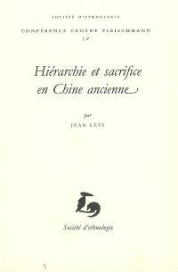 Hiérarchie et sacrifice en Chine ancienne : conférence prononcée le 22 novembre 2006
