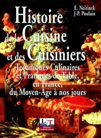 Histoire de la cuisine et des cuisiniers : techniques culinaires et pratique de table, en France, du Moyen Age à nos jours