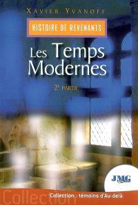 Histoire de revenants. Volume 2, Les temps modernes
