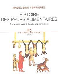 Histoire des peurs alimentaires : du Moyen Age à l'aube du XXe siècle