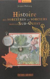 Histoire des sorcières et sorciers dans le Sud-Ouest