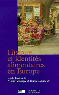 Histoire et identités alimentaires en Europe