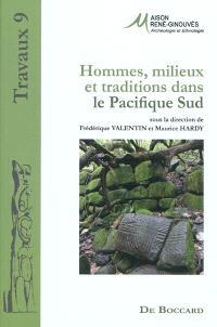 Hommes, milieux et traditions dans le Pacifique Sud