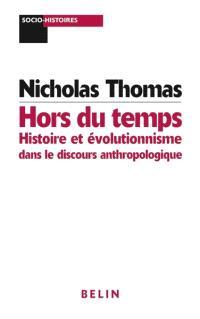 Hors du temps : histoire et évolutionnisme dans le discours anthropologique