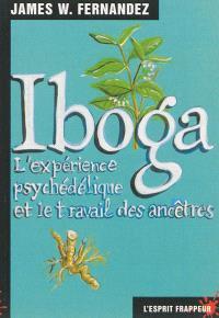 Iboga : l'expérience psychédélique et le travail des ancêtres