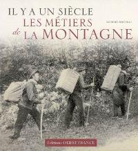 Il y a un siècle, les métiers de la montagne