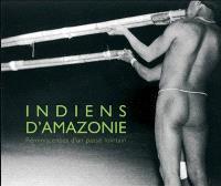 Indiens d'Amazonie : réminiscences d'un passé lointain
