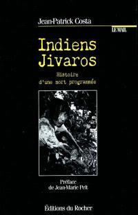 Indiens Jivaros, histoire d'une mort programmée