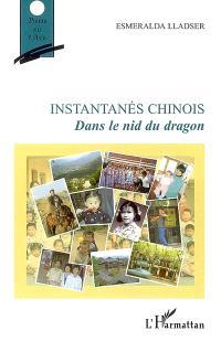 Instantanés chinois : dans le nid du dragon