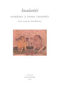 Insularités : hommage à Henri Lavondès