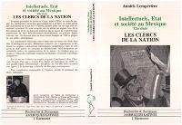 Intellectuels, Etats et société au Mexique : les clercs de la nation, 1910-1968