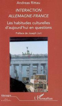 Interaction Allemagne-France : les habitudes culturelles d'aujourd'hui en questions