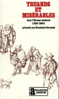 Inutiles au monde : truands et misérables dans l'Europe moderne, 1350-1600