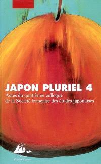 Japon pluriel 4 : actes du quatrième colloque de la Société française des études japonaises, campus Michel-Ange du CNRS, Paris, 14-16 décembre 2000