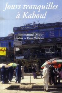 Jours tranquilles à Kaboul : chroniques